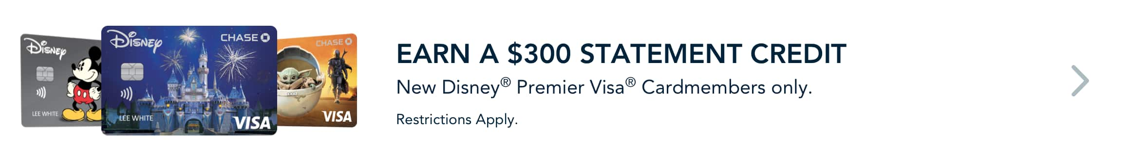 Earn $300 statement credit with a new Disney Premier Visa Card. Restrictions apply. Learn More