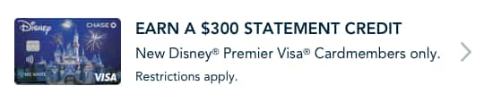Earn $300statement credit with a new Disney Premier Visa Card. Restrictions apply. Learn More